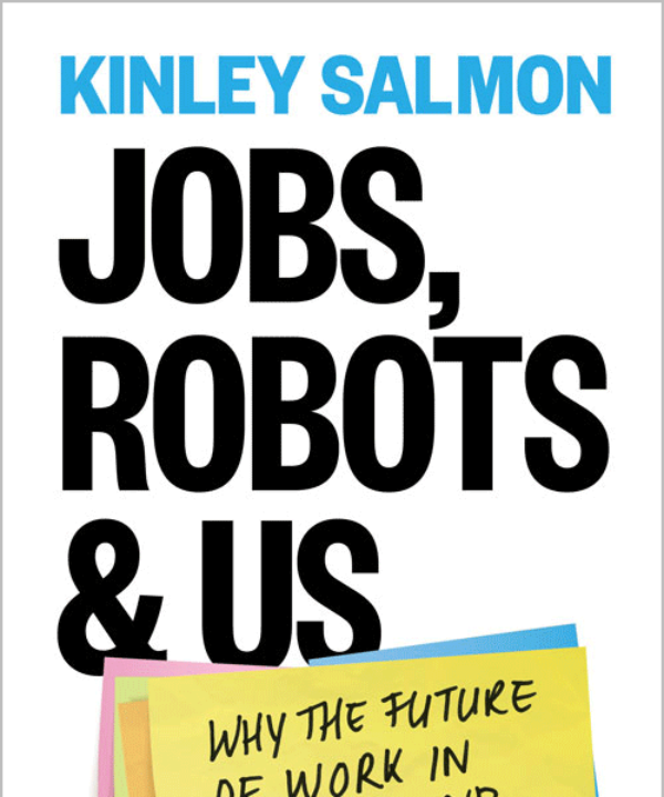 Jobs, Robots and Us: Getting a Grip on the Future of Work in New